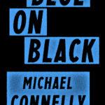 [PDF] [EPUB] Blue on Black (Harry Bosch, #14.5; Harry Bosch Universe, #20.5) Download