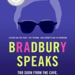 [PDF] [EPUB] Bradbury Speaks: Too Soon from the Cave, Too Far from the Stars Download