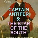 [PDF] [EPUB] CAPTAIN ANTIFER and THE STAR OF THE SOUTH – Treasure Hunt Adventures (Illustrated) Download