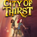 [PDF] [EPUB] City of Thirst (The Map to Everywhere, #2) Download