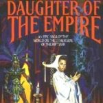[PDF] [EPUB] Daughter of the Empire (The Empire Trilogy, #1) Download
