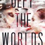 [PDF] [EPUB] Defy the Worlds (Constellation, #2) Download