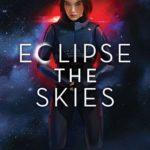[PDF] [EPUB] Eclipse the Skies (Ignite the Stars, #2) Download