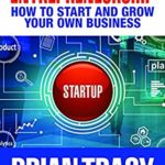 [PDF] [EPUB] Entrepreneurship: How to Start and Grow Your Own Business Download