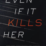 [PDF] [EPUB] Even If It Kills Her (Bailey Weggins Mystery, #7) Download