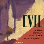 [PDF] [EPUB] Evil: Inside Human Violence and Cruelty Download