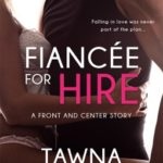 [PDF] [EPUB] Fiancée for Hire (Front and Center, #2) Download