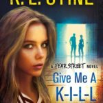 [PDF] [EPUB] Give Me a K-I-L-L (Fear Street Relaunch, #6) Download