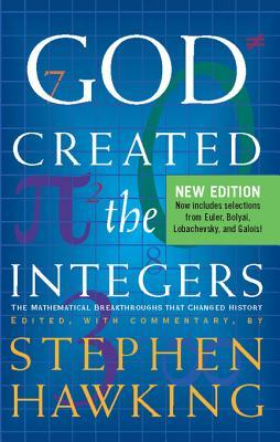 [PDF] [EPUB] God Created the Integers: The Mathematical Breakthroughs That Changed History Download by Stephen Hawking