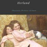 [PDF] [EPUB] Herland by Charlotte Perkins Gilman Unabridged 1915 Original Version Download