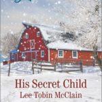 [PDF] [EPUB] His Secret Child (Rescue River, #2) Download