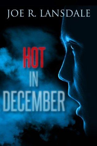 [PDF] [EPUB] Hot in December Download by Joe R. Lansdale
