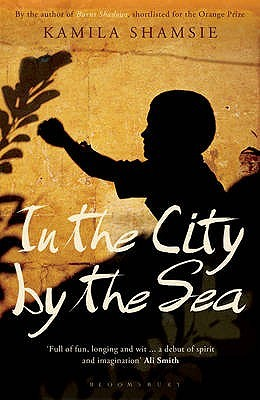 [PDF] [EPUB] In the City by the Sea Download by Kamila Shamsie