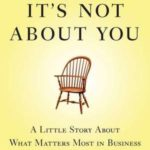 [PDF] [EPUB] It's Not about You: A Little Story about What Matters Most in Business Download