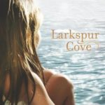 [PDF] [EPUB] Larkspur Cove (Moses Lake, #1) Download