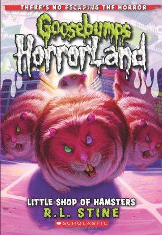 [PDF] [EPUB] Little Shop of Hamsters (Goosebumps HorrorLand, #14) Download by R.L. Stine