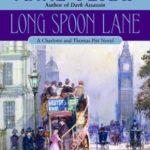 [PDF] [EPUB] Long Spoon Lane (Charlotte and Thomas Pitt, #24) Download