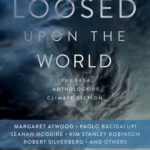 [PDF] [EPUB] Loosed upon the World: The Saga Anthology of Climate Fiction Download
