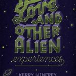 [PDF] [EPUB] Love and Other Alien Experiences Download