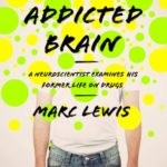 [PDF] [EPUB] Memoirs of an Addicted Brain: A Neuroscientist Examines his Former Life on Drugs Download
