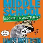 [PDF] [EPUB] Middle School: Escape to Australia (Middle School, #9) Download