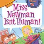 [PDF] [EPUB] Miss Newman Isn't Human! (My Weirdest School, #10) Download