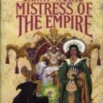 [PDF] [EPUB] Mistress of the Empire (The Empire Trilogy, #3) Download