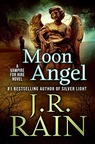 [PDF] [EPUB] Moon Angel (Vampire for Hire, #14) Download by J.R. Rain