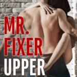 [PDF] [EPUB] Mr. Fixer Upper Download