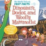[PDF] [EPUB] My Weird School Fast Facts: Dinosaurs, Dodos, and Woolly Mammoths Download