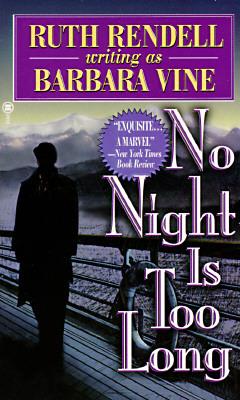 [PDF] [EPUB] No Night is Too Long Download by Barbara Vine
