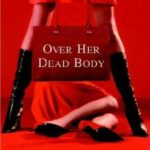 [PDF] [EPUB] Over Her Dead Body (Bailey Weggins Mystery, #4) Download