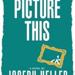 [PDF] [EPUB] Picture This by Joseph Heller Download