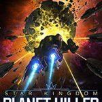 [PDF] [EPUB] Planet Killer (Star Kingdom #6) Download