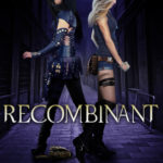 [PDF] [EPUB] Recombinant (The Blood Borne #1) Download