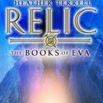 [PDF] [EPUB] Relic (Books of Eva, #1) Download
