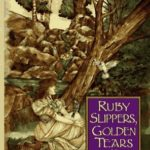 [PDF] [EPUB] Ruby Slippers, Golden Tears Download