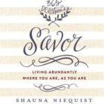 [PDF] [EPUB] Savor: Living Abundantly Where You Are, As You Are Download