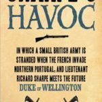 [PDF] [EPUB] Sharpe's Havoc: Richard Sharpe and the Campaign in Northern Portugal, Spring 1809 Download