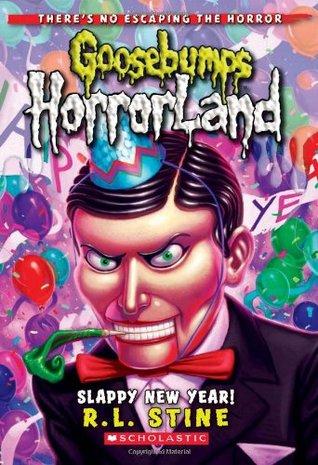 [PDF] [EPUB] Slappy New Year! (Goosebumps HorrorLand, #18) Download by R.L. Stine