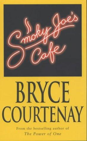 [PDF] [EPUB] Smoky Joe's Cafe Download by Bryce Courtenay