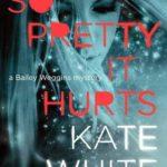 [PDF] [EPUB] So Pretty It Hurts (Bailey Weggins Mystery, #6) Download