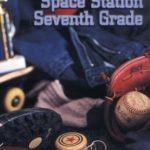[PDF] [EPUB] Space Station Seventh Grade (Space Station Seventh Grade, #1) Download
