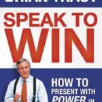 [PDF] [EPUB] Speak to Win: How to Present with Power in Any Situation Download