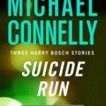 [PDF] [EPUB] Suicide Run: Three Harry Bosch Stories (Harry Bosch, #14.6; Harry Bosch Universe, #21.1) Download