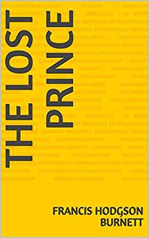 [PDF] [EPUB] THE LOST PRINCE Download by Francis Hodgson Burnett