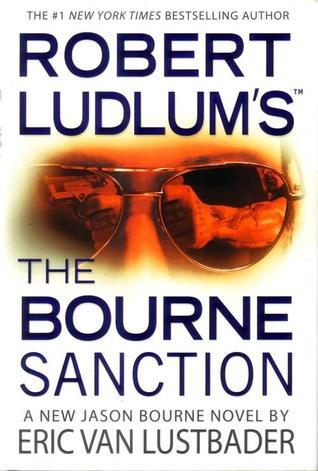 [PDF] [EPUB] The Bourne Sanction (Jason Bourne, #6) Download by Eric Van Lustbader