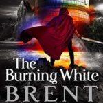 [PDF] [EPUB] The Burning White (Lightbringer #5) Download