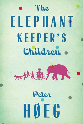 [PDF] [EPUB] The Elephant Keepers' Children Download by Peter Høeg