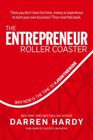 [PDF] [EPUB] The Entrepreneur Roller Coaster: Why Now Is the Time to #Join the Ride Download by Darren Hardy